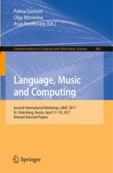 Language, Music and Computing - Second International Workshop, LMAC 2017, St. Petersburg, Russia, April 17-19, 2017, Revised Selected Papers (ISBN: 9783030055936)
