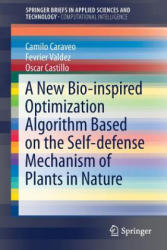 New Bio-Inspired Optimization Algorithm Based on the Self-defense Mechanism of Plants in Nature (ISBN: 9783030055509)