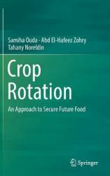 Crop Rotation - An Approach to Secure Future Food (ISBN: 9783030053505)