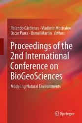 Proceedings of the 2nd International Conference on BioGeoSciences - Modeling Natural Environments (ISBN: 9783030042325)