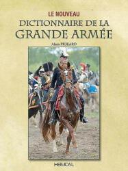Le Dictionnaire De La Grande ArmeE - Alain Pigeard (ISBN: 9782840485421)
