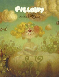 Pillowy: The Art of Dave Cooper - Dave Cooper, Olivia De Berardinis (ISBN: 9782374951225)