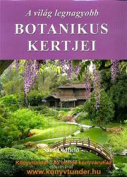 A világ legnagyobb botanikus kertjei (2007)