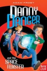 Danny Danger and the Space Twister - Adam Frost (2012)