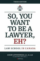 So, You Want to be a Lawyer, Eh? - ADAM LETOURNEAU (ISBN: 9781999567903)