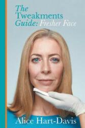 Tweakments Guide - Fresher Face (ISBN: 9781999359607)
