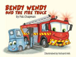 Bendy Wendy & the Fire Truck (ISBN: 9781988516288)