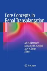 Core Concepts in Renal Transplantation (2011)