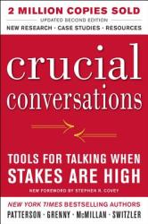 Crucial Conversations: Tools for Talking When Stakes Are High (2011)