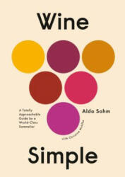 Wine Simple - Aldo Sohm, Christine Muhlke (ISBN: 9781984824257)
