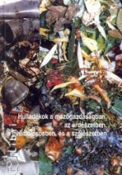 Hulladékok a mezőgazdaságban, az erdészetben, a gyümölcsösben, és a szőlészetben (2001)