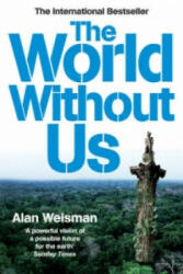 World Without Us - Alan Weisman (2008)