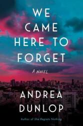 We Came Here to Forget (ISBN: 9781982103422)