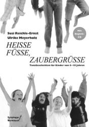 Heisse Fsse, Zaubergrsse. Inkl. CD (1998)