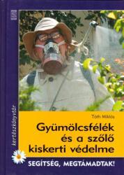 Gyümölcsfélék és a szőlő kiskerti védelme (2008)