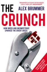 Crunch - How Greed and Incompetence Sparked the Credit Crisis (2009)