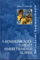 A kommunikációelmélet ismeretelméleti alapjai (2005)
