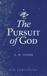The Pursuit of God (ISBN: 9781948648417)