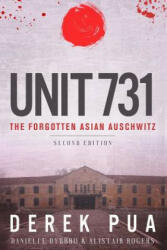 Unit 731: The Forgotten Asian Auschwitz (ISBN: 9781947766044)