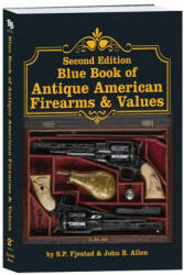 Second Edition Blue Book of Antique American Firearms & Values (ISBN: 9781947314078)