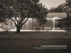American Residential Architecture - Photographs of the Evolution of Indiana Houses (ISBN: 9781946226266)