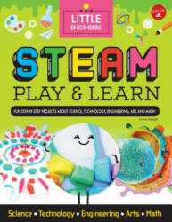 STEAM Play & Learn: Fun Step-By-Step Projects to Teach Kids about STEAM - Ana Dziengel (ISBN: 9781942875772)