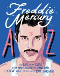 Freddie Mercury A to Z - Steve Wide, Chantel de Sousa (ISBN: 9781925811346)