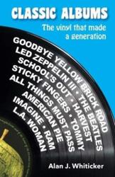 Classic Albums That Changed My Life - The Vinyl That Made a Generation (ISBN: 9781921024382)