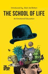 The School of Life: An Emotional Education (ISBN: 9781912891160)