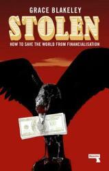 Grace Blakeley - Stolen - Grace Blakeley (ISBN: 9781912248377)