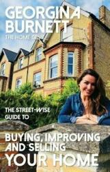 Street-wise Guide to Buying, Improving and Selling Your Home (ISBN: 9781911454021)