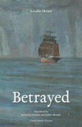 Betrayed - Amalie Skram (ISBN: 9781909408494)