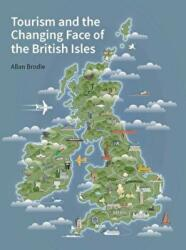 Tourism and the Changing face of Britain (ISBN: 9781848023581)