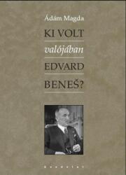 KI IS VOLT EDVARD BENEŠ? (2009)