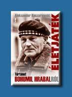 ÉLETJÁTÉK - TÖRTÉNET BOHUMIL HRABALRÓL - (2006)