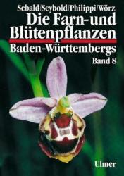 Die Farn- und Bltenpflanzen Baden-Wrttembergs Band 8 (1998)