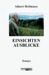 Einsichten - Ausblicke - Albert Hofmann (2007)