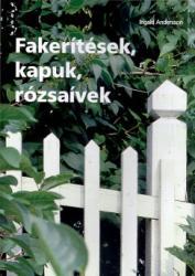 Fakerítések, kapuk, rózsaívek (2008)