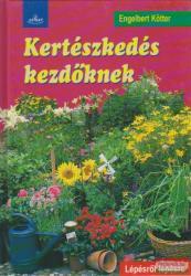 Engelbert Kötter - Kertészkedés kezdőknek (2005)