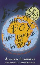 Boy Who Biked the World - Alastair Humphreys (2012)