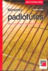Korszerű padlófűtés - Mestermunka (2007)