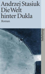 Die Welt hinter Dukla - Andrzej Stasiuk, Olaf Kühl (2006)