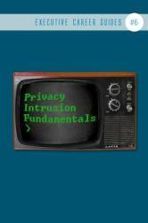 Privacy Intrusion Fundamentals: (ISBN: 9781798709900)