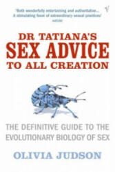 Dr. Tatiana's Sex Advice to All Creation - Definitive Guide to the Evolutionary Biology of Sex (2003)