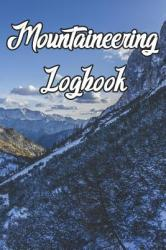 Mountaineering Logbook: Record Routes, Gear, Reviews, Backpack Prep, Best Locations and Records of Mountaineering (ISBN: 9781798662267)