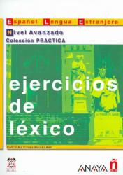 Ejercicios de léxico. Nivel Avanzado - Pablo Martinez Menendez (2006)