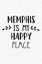 Memphis Is My Happy Place: A 6x9 Inch Matte Softcover Journal Notebook with 120 Blank Lined Pages and an Uplifting Travel Wanderlust Cover Slogan (ISBN: 9781798282588)