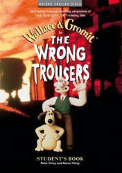 Wrong Trousers : Student's Book - Nick Park (1999)