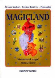 Poros A. ; Trentinné Benkő Éva; Ábrahám Károlyné: Magicland - Kisiskolások angol munkafüzete - Kisiskolások angol munkafüzete (2006)