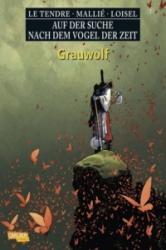 Auf der Suche nach dem Vogel der Zeit - Grauwolf - allié , Serge Le Tendre, Regis Loisel (2011)